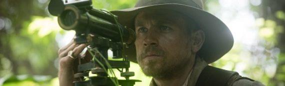 [429]ジェームズ・グレイ最新作『The Lost City of Z』が初上映
