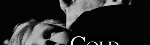 [799]「COLD WAR あの歌、2つの心」慟哭を撮る  撮影監督:ウカシュ・ジャル